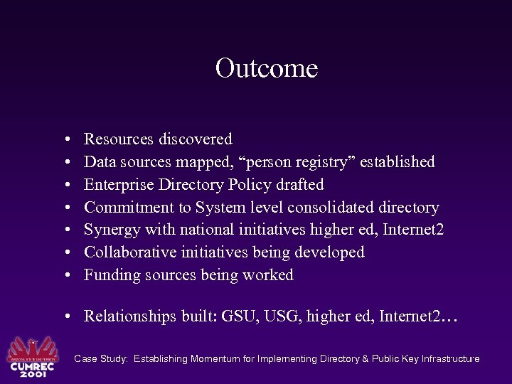 "Outcome • • Resources discovered Data sources mapped, ""person registry"" established Enterprise Directory Policy"
