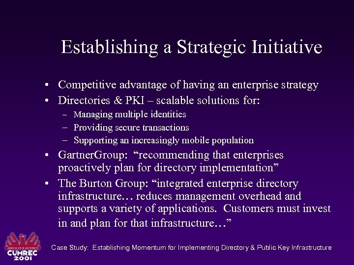 Establishing a Strategic Initiative • Competitive advantage of having an enterprise strategy • Directories