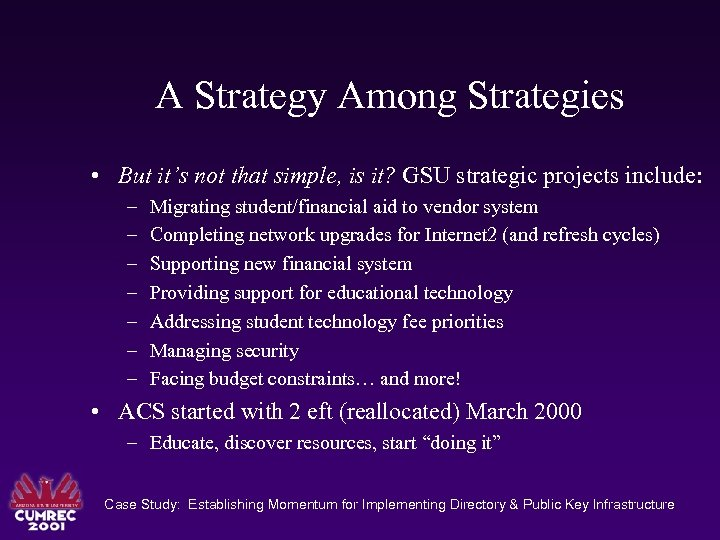 A Strategy Among Strategies • But it's not that simple, is it? GSU strategic