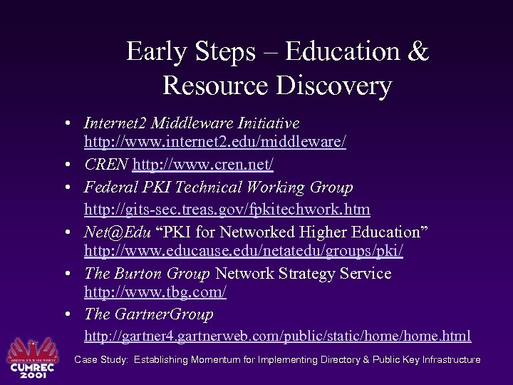 Early Steps – Education & Resource Discovery • Internet 2 Middleware Initiative http: //www.
