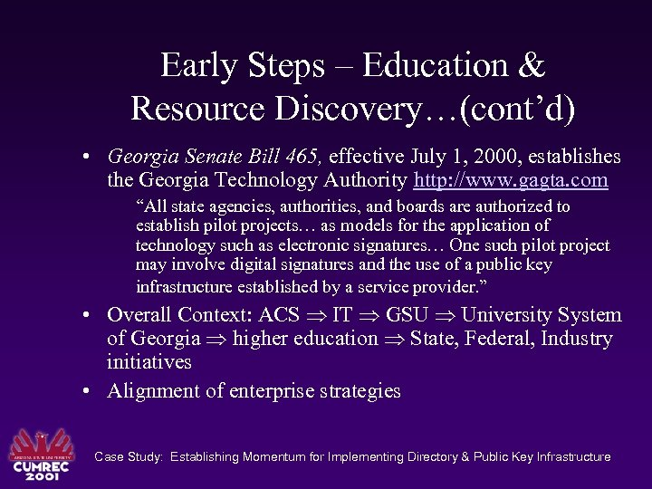 Early Steps – Education & Resource Discovery…(cont'd) • Georgia Senate Bill 465, effective July