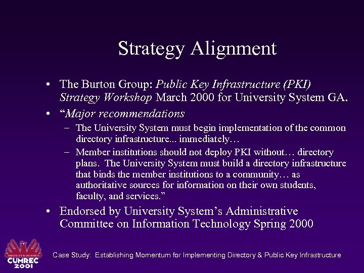 Strategy Alignment • The Burton Group: Public Key Infrastructure (PKI) Strategy Workshop March 2000