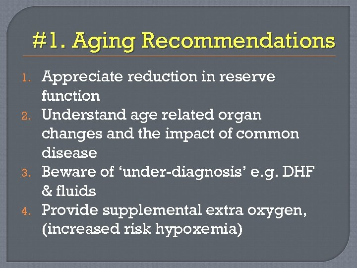 #1. Aging Recommendations 1. 2. 3. 4. Appreciate reduction in reserve function Understand age