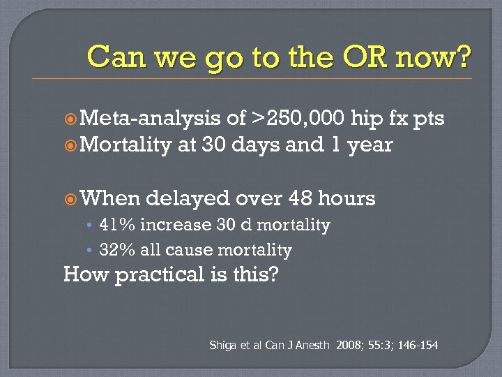 Can we go to the OR now? Meta-analysis of >250, 000 hip fx pts