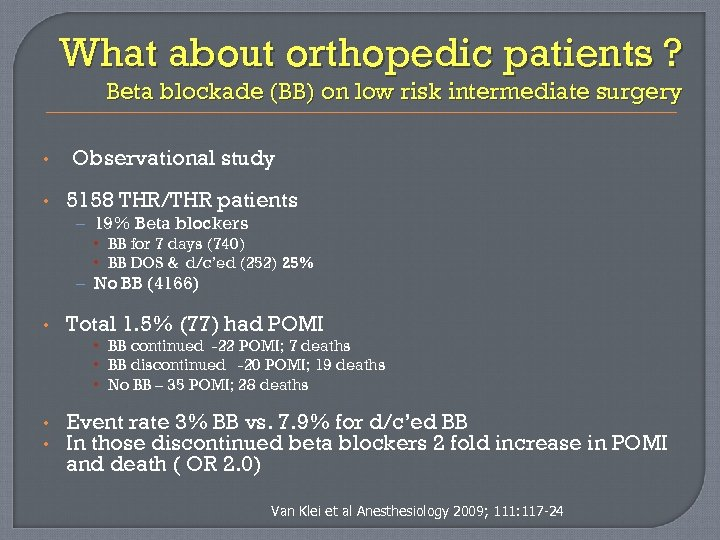 What about orthopedic patients ? Beta blockade (BB) on low risk intermediate surgery •
