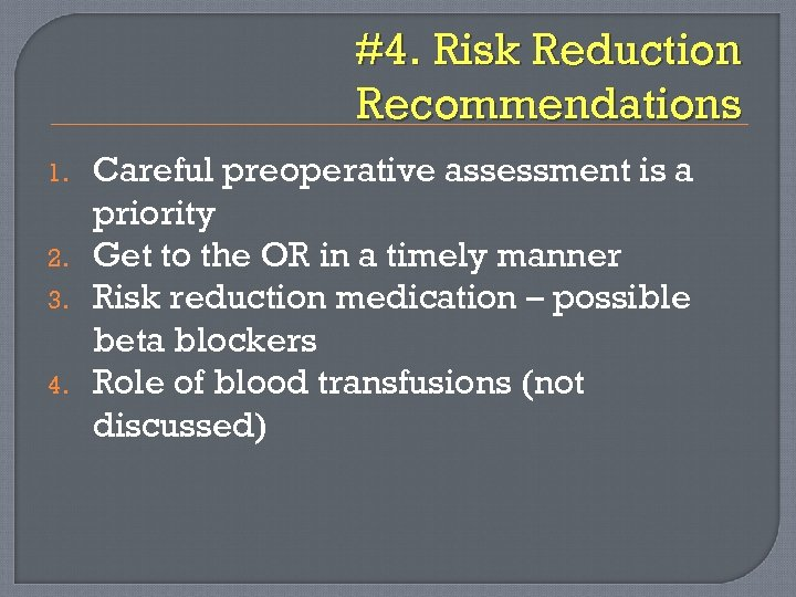 #4. Risk Reduction Recommendations 1. 2. 3. 4. Careful preoperative assessment is a priority