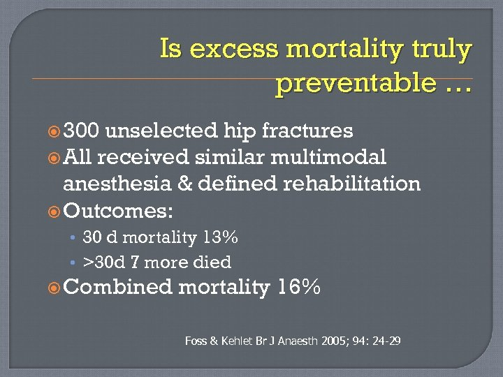 Is excess mortality truly preventable … 300 unselected hip fractures All received similar multimodal