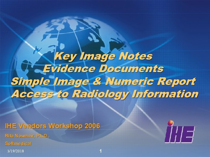 Key Image Notes Evidence Documents Simple Image & Numeric Report Access to Radiology Information