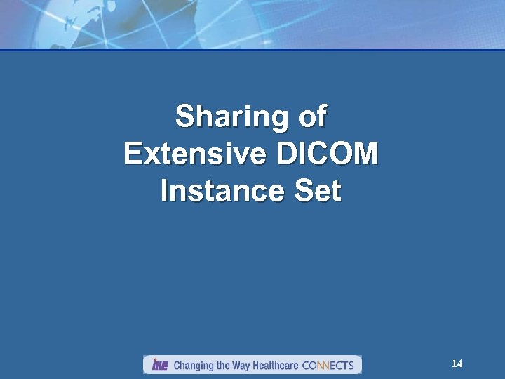 Sharing of Extensive DICOM Instance Set 14