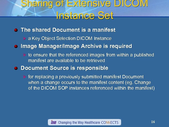 Sharing of Extensive DICOM Instance Set The shared Document is a manifest Ø a
