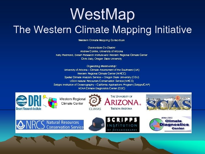 West. Map The Western Climate Mapping Initiative Western Climate Mapping Consortium Co-Chairs: Andrew Comrie,