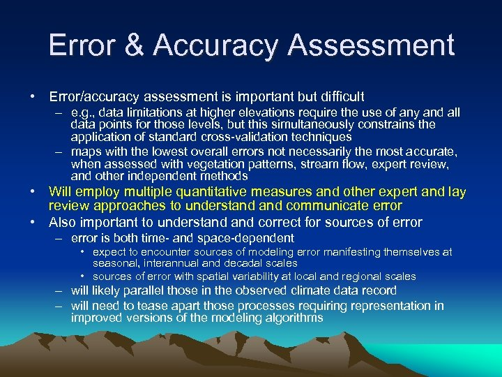 Error & Accuracy Assessment • Error/accuracy assessment is important but difficult – e. g.