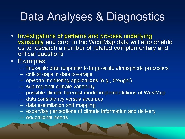 Data Analyses & Diagnostics • Investigations of patterns and process underlying variability and error