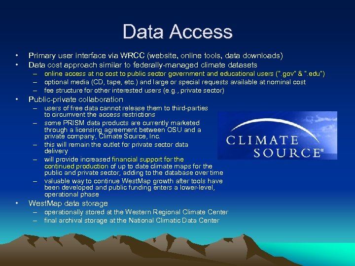 Data Access • • Primary user interface via WRCC (website, online tools, data downloads)