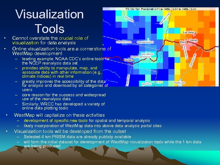 Visualization Tools • Cannot overstate the crucial role of visualization for data analysis Online