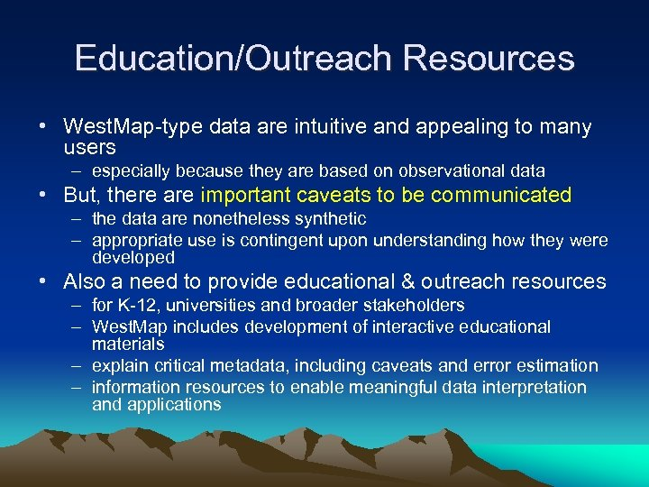 Education/Outreach Resources • West. Map-type data are intuitive and appealing to many users –