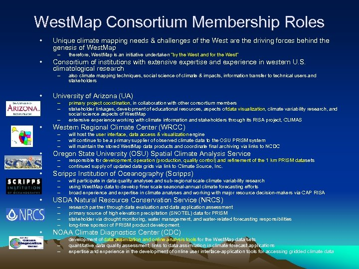 West. Map Consortium Membership Roles • Unique climate mapping needs & challenges of the