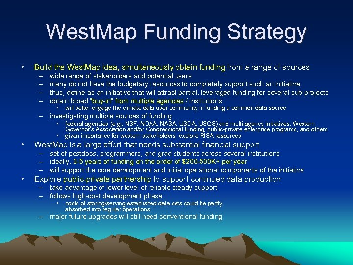 West. Map Funding Strategy • Build the West. Map idea, simultaneously obtain funding from
