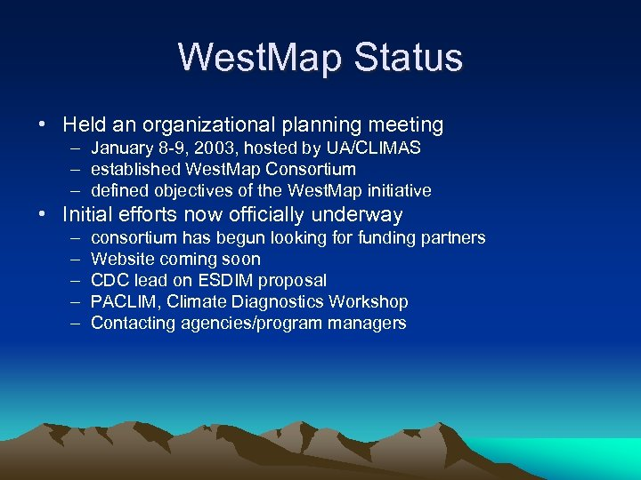 West. Map Status • Held an organizational planning meeting – January 8 -9, 2003,