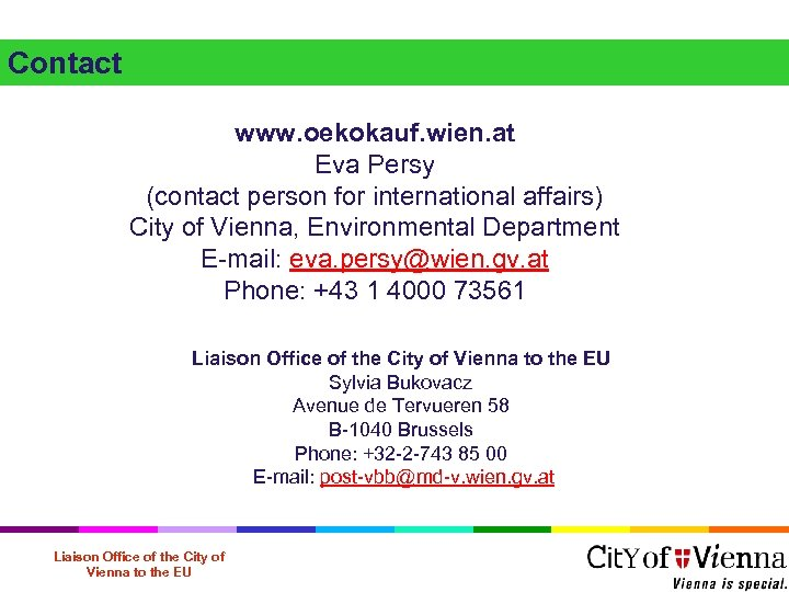 Contact www. oekokauf. wien. at Eva Persy (contact person for international affairs) City of