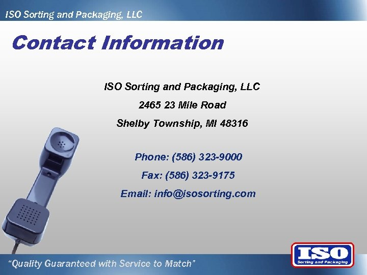 ISO Sorting and Packaging, LLC Contact Information ISO Sorting and Packaging, LLC 2465 23