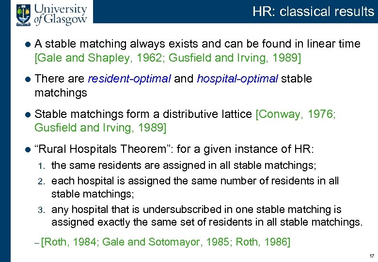 HR: classical results l A stable matching always exists and can be found in