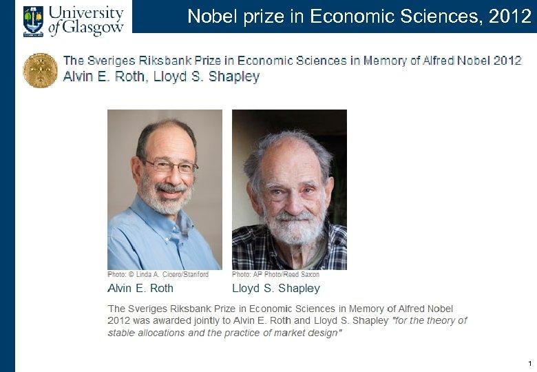 Nobel prize in Economic Sciences, 2012 1