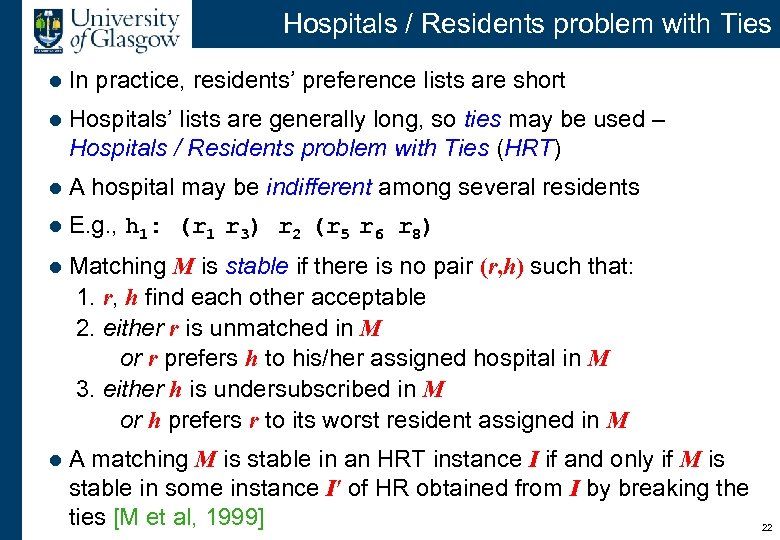 Hospitals / Residents problem with Ties l In practice, residents' preference lists are short
