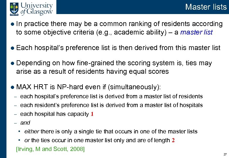 Master lists l In practice there may be a common ranking of residents according