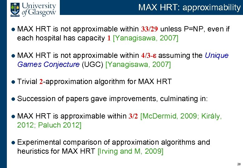 MAX HRT: approximability l MAX HRT is not approximable within 33/29 unless P=NP, even