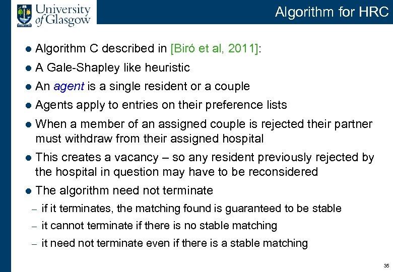 Algorithm for HRC l Algorithm C described in [Biró et al, 2011]: l A