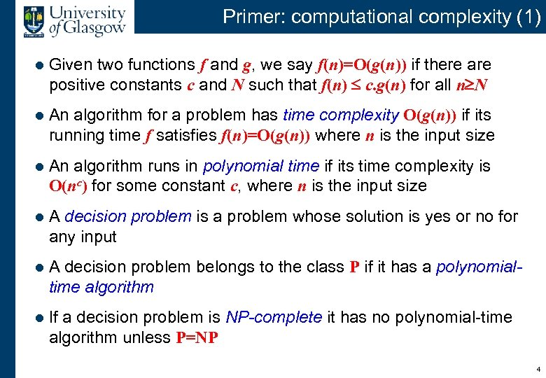 Primer: computational complexity (1) l Given two functions f and g, we say f(n)=O(g(n))