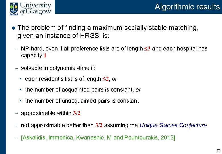 Algorithmic results l The problem of finding a maximum socially stable matching, given an