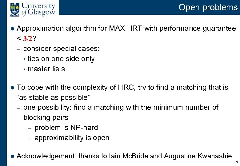 Open problems l Approximation algorithm for MAX HRT with performance guarantee < 3/2? –