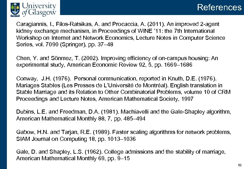 References Caragiannis, I. , Filos-Ratsikas, A. and Procaccia, A. (2011). An improved 2 -agent
