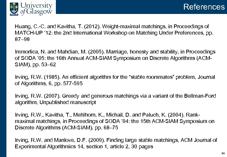 References Huang, C. -C. and Kavitha, T. (2012). Weight-maximal matchings, in Proceedings of MATCH-UP