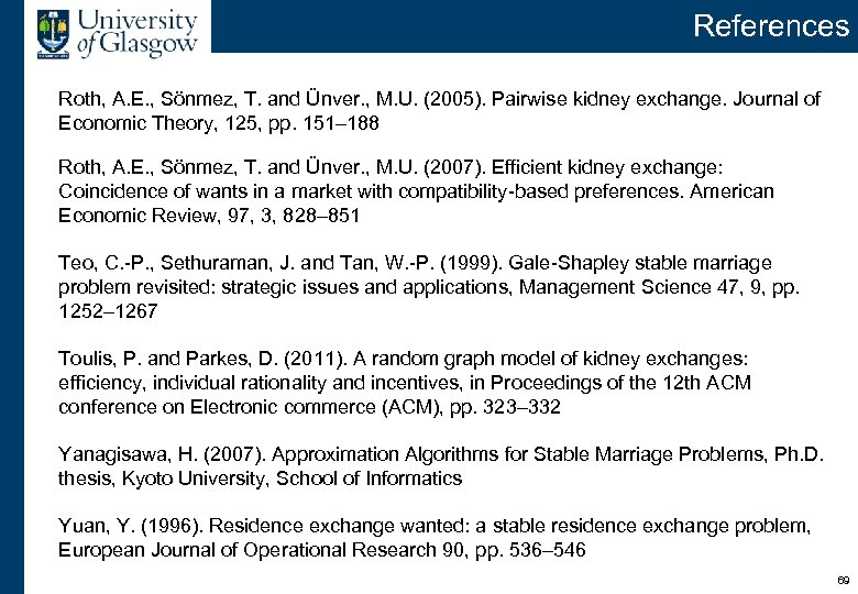 References Roth, A. E. , Sönmez, T. and Ünver. , M. U. (2005). Pairwise