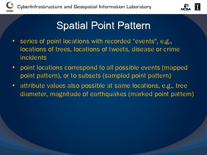 "Spatial Point Pattern • series of point locations with recorded ""events"
