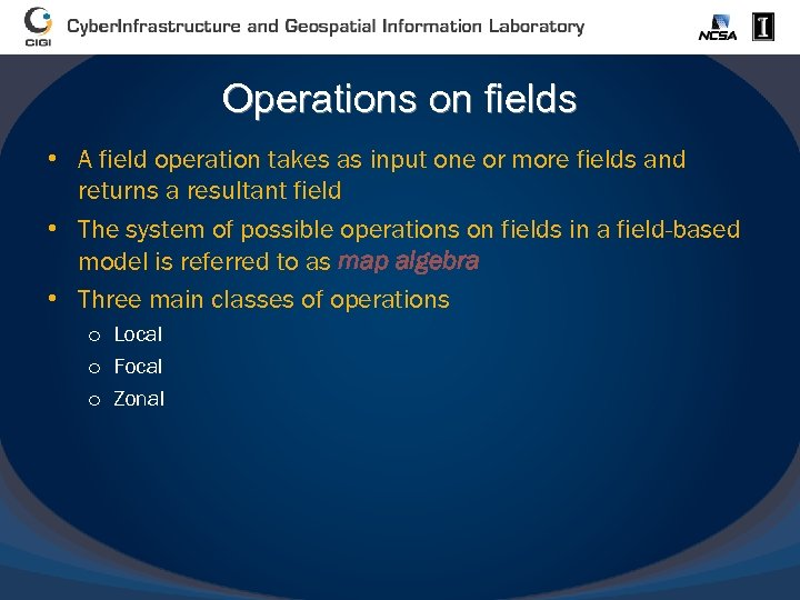 Operations on fields • A field operation takes as input one or more fields