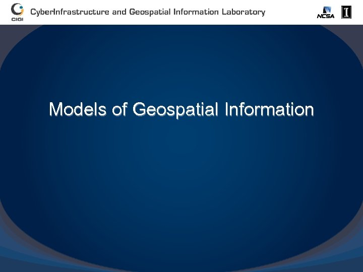 Models of Geospatial Information