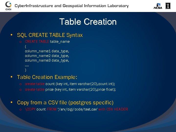 Table Creation • SQL CREATE TABLE Syntax o CREATE TABLE table_name ( column_name 1