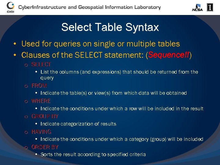Select Table Syntax • Used for queries on single or multiple tables • Clauses