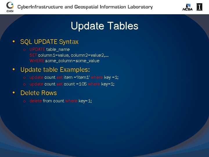 Update Tables • SQL UPDATE Syntax o UPDATE table_name SET column 1=value, column 2=value
