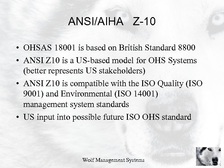 ANSI/AIHA Z-10 • OHSAS 18001 is based on British Standard 8800 • ANSI Z