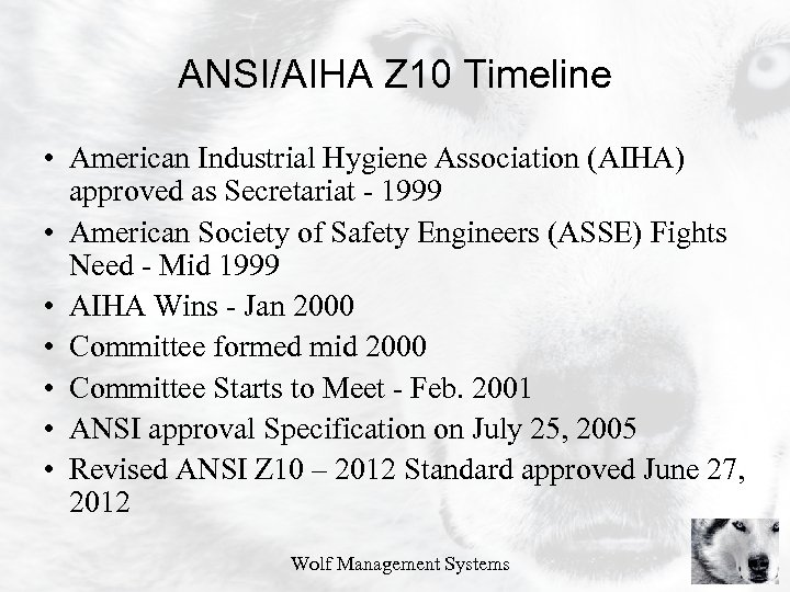 ANSI/AIHA Z 10 Timeline • American Industrial Hygiene Association (AIHA) approved as Secretariat -