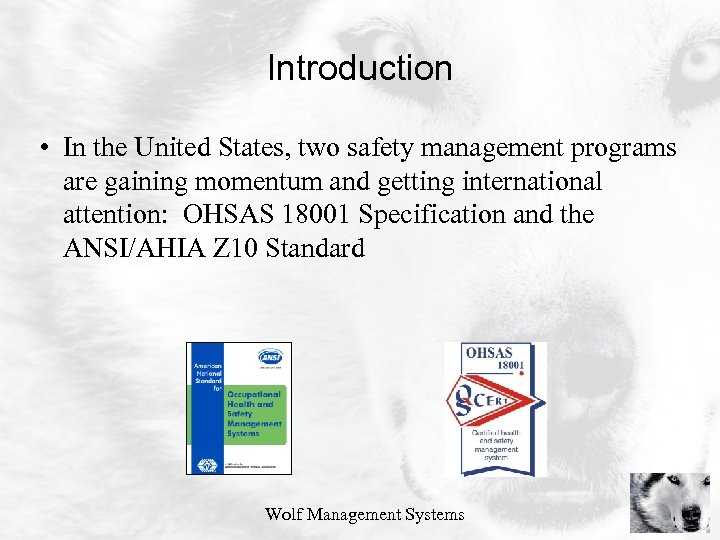 Introduction • In the United States, two safety management programs are gaining momentum and