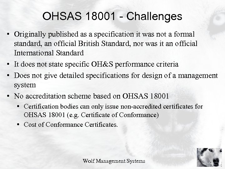 OHSAS 18001 - Challenges • Originally published as a specification it was not a