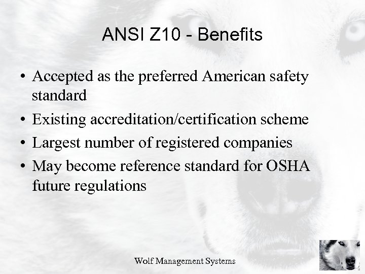 ANSI Z 10 - Benefits • Accepted as the preferred American safety standard •