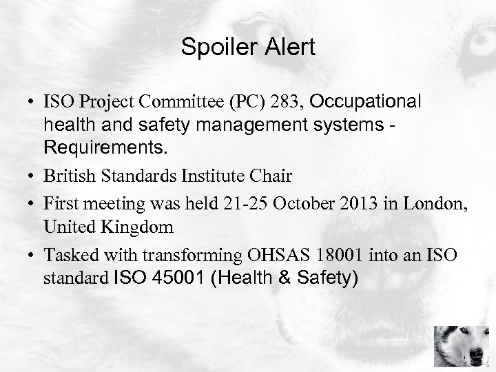 Spoiler Alert • ISO Project Committee (PC) 283, Occupational health and safety management systems