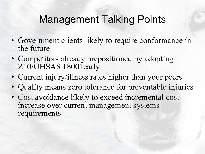 Management Talking Points • Government clients likely to require conformance in the future •